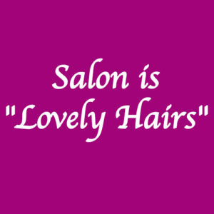 """Salon is """"Lovely Hairs"""""""